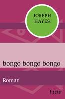Joseph Hayes: bongo bongo bongo