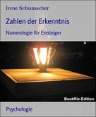 Irene Schumacher: Zahlen der Erkenntnis