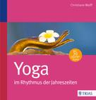 Christiane Wolff: Yoga im Rhythmus der Jahreszeiten ★★★★