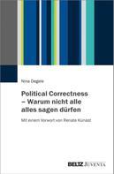 Nina Degele: Political Correctness – Warum nicht alle alles sagen dürfen ★★