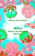 Marion Jana Goeritz: Mosaik
