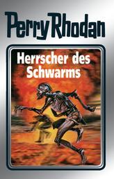 """Perry Rhodan 59: Herrscher des Schwarms (Silberband) - 5. Band des Zyklus """"Der Schwarm"""""""