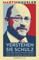Martin Häusler: Verstehen Sie Schulz ★