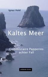 Kaltes Meer - Commissaire Papperins achter Fall
