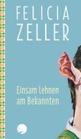 Felicia Zeller: Einsam lehnen am Bekannten