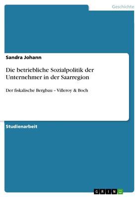 Die betriebliche Sozialpolitik der Unternehmer in der Saarregion