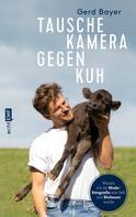 Gerd Bayer: Tausche Kamera gegen Kuh ★★★★