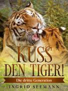 Ingrid Seemann: Küss den Tiger!