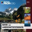 Anselm F. Wunderer: Natur- und Landschaftsfotografie