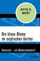 Otto F. Best: Die blaue Blume im englischen Garten