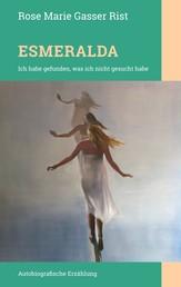 Esmeralda - Ich habe gefunden, was ich nicht gesucht habe