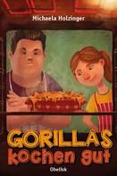 Michaela Holzinger: Gorillas kochen gut ★★★★★