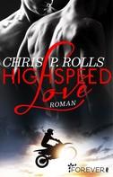 Chris P. Rolls: Highspeed Love ★★★★