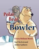 Karl Beckstrand: Polar Bear Bowler