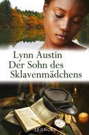 Lynn Austin: Der Sohn des Sklavenmädchens
