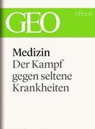 : Medizin: Der Kampf gegen seltene Krankheiten (GEO eBook Single) ★★★★★
