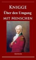 Adolph Knigge: Knigge - Über den Umgang mit Menschen