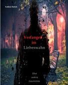 Kathrin Ehrlich: Verfangen im Liebeswahn ★★★★★