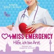 Antonia Rothe-Liermann: Miss Emergency - Hilfe, ich bin Arzt