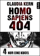 Claudia Kern: Homo Sapiens 404 Band 4: Nur eine Kugel ★★★★