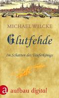 Michael Wilcke: Glutfehde