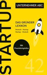 Das Gründer Lexikon - Das Unternehmer ABC für Startups