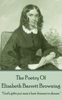 Elizabeth Barrett Browning: Elizabeth Barrett Browning, The Poetry Of