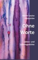 Marie-Louise Bäckström: Ohne Worte