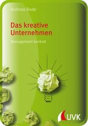 Das kreative Unternehmen - Management konkret