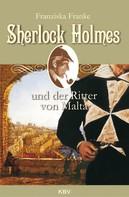 Franziska Franke: Sherlock Holmes und der Ritter von Malta ★★★★★
