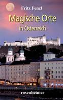 Fritz Fenzl: Magische Orte in Österreich