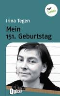 Irina Tegen: Mein 151. Geburtstag