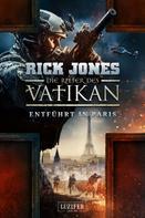 Rick Jones: ENTFÜHRT IN PARIS (Die Ritter des Vatikan 5) ★★★★★