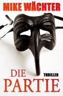 Mike Wächter: Die Partie. Thriller ★★★★