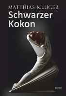 Matthias Kluger: Schwarzer Kokon ★★★★