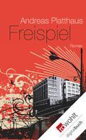 Andreas Platthaus: Freispiel ★★