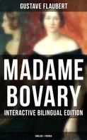 Gustave Flaubert: MADAME BOVARY - Interactive Bilingual Edition (English / French)