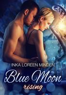 Inka Loreen Minden: Blue Moon Rising ★★★★