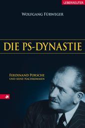 Die PS-Dynastie - Ferdinand Porsche und seine Nachkommen