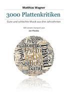 Matthias Wagner: 3000 Plattenkritiken ★★★