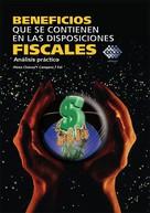 José Pérez Chávez: Beneficios que se contienen en las disposiciones fiscales. Análisis práctico 2017