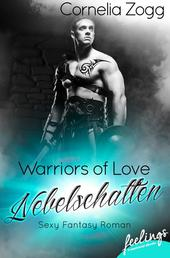 Warriors of Love: Nebelschatten - Sexy Fantasy Roman -