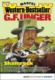 G. F. Unger Western-Bestseller 2352 - Western - Shamrock