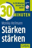 Monika Heilmann: 30 Minuten Stärken stärken