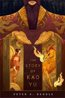 Peter S. Beagle: The Story of Kao Yu