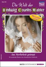 Die Welt der Hedwig Courths-Mahler 481 - Liebesroman - Am Sterbebett getraut