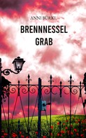 Anni Bürkl: Brennnesselgrab ★★★