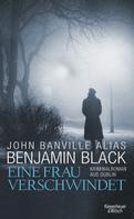 Benjamin Black: Eine Frau verschwindet ★★★★