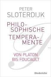 Philosophische Temperamente - Von Platon bis Foucault