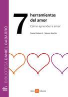 Daniel Gabarró: 7 herramientas del amor